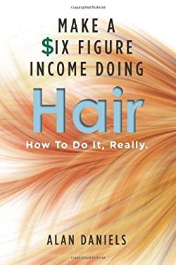 Make a Six Figure Income Doing Hair