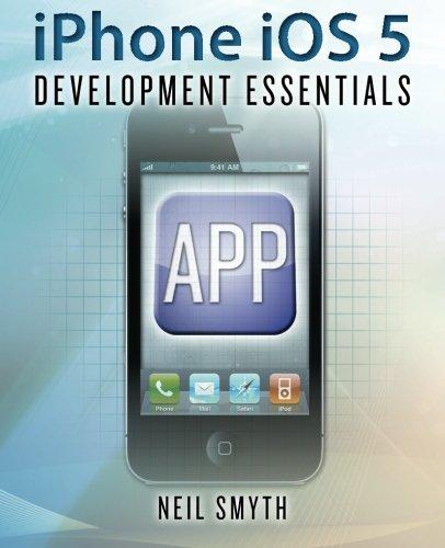 Iphone IOS 5 Development Essentials 9781466337275