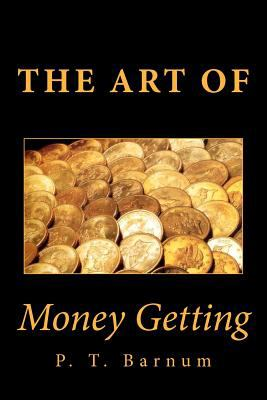 The Art of Money Getting 9781466403444