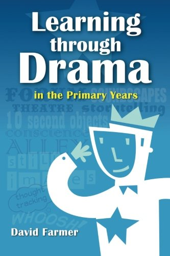 Learning Through Drama in the Primary Years 9781466445253