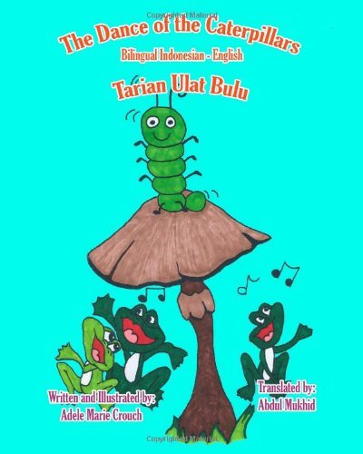 The Dance of the Caterpillars Bilingual Indonesian English 9781466462977