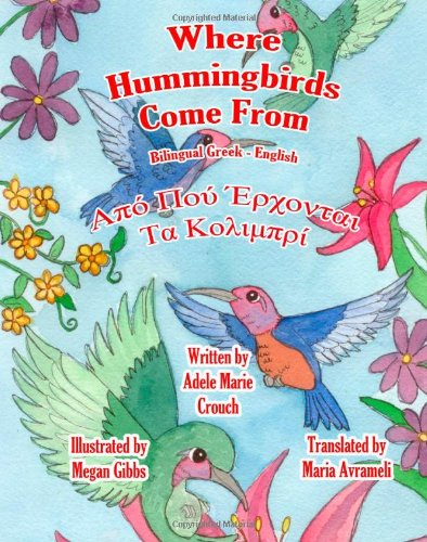 Where Hummingbirds Come from Bilingual Greek English 9781466481268
