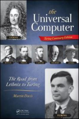 The Universal Computer: The Road from Leibniz to Turing 9781466505193