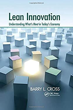 Lean Innovation: Understanding What's Next in Today's Economy 9781466515253