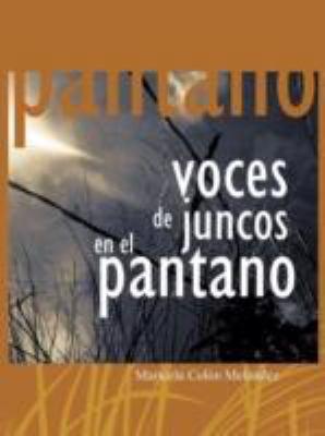 Voces de Juncos En El Pantano 9781466902800
