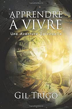 Apprendre Vivre: Une Aventure Spirituelle