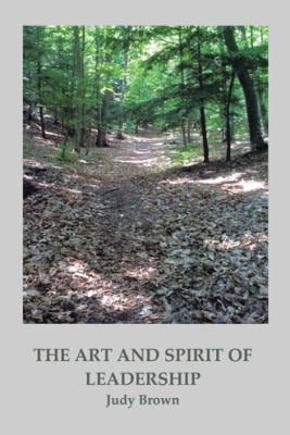 The Art and Spirit of Leadership 9781466910485