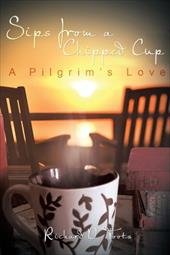 Sips from a Chipped Cup: A Pilgrim's Love 18553227