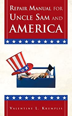 Repair Manual for Uncle Sam and America 9781466929326