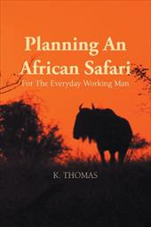 Planning an African Safari: For the Everyday Working Man 19177031