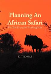 Planning an African Safari: For the Everyday Working Man 19177032
