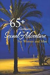 65+ --Gateway to Sexual Adventure: For Women and Men 20307468