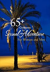 65+ --Gateway to Sexual Adventure: For Women and Men 20307469