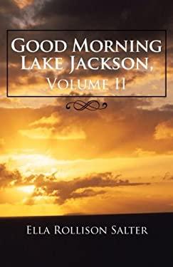 2: Good Morning Lake Jackson, Volume II