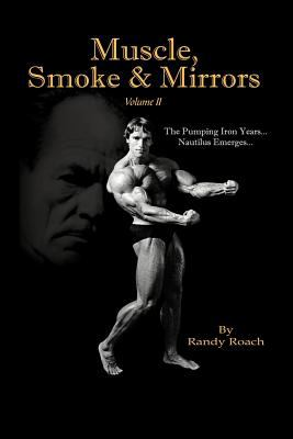 Muscle, Smoke & Mirrors: Volume II 9781467038416