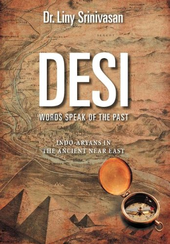 Desi Words Speak of the Past: Indo-Aryans in the Ancient Near East 9781467094801