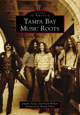 Tampa Bay Music Roots (Images of America)