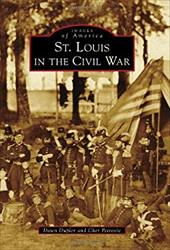 St. Louis in the Civil War (Images of America (Arcadia Publishing)) 22788104