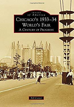 Chicago's 1933-34 World's Fair: : A Century of Progress