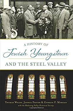 A History of Jewish Youngstown and the Steel Valley (American Heritage)