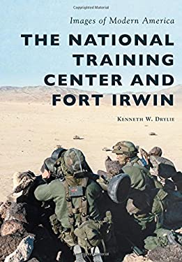 The National Training Center and Fort Irwin (Images of Modern America)