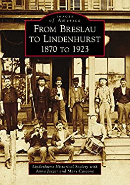 From Breslau to Lindenhurst: 1870 to 1923 (Images of America)