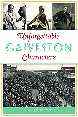 Unforgettable Galveston Characters (American Chronicles)