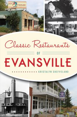 Classic Restaurants of Evansville (American Palate)