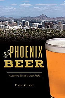 Phoenix Beer: A History Rising to New Peaks (American Palate)