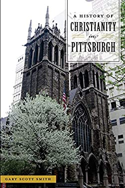 A History of Christianity in Pittsburgh