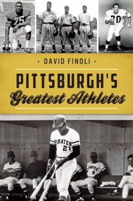 Pittsburgh's Greatest Athletes (Sports)