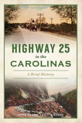 Highway 25 in the Carolinas: A Brief History (Transportation)