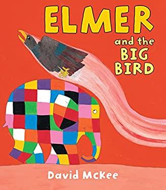 Elmer and the Big Bird 9781467703192