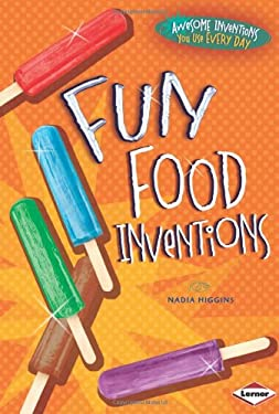 Fun Food Inventions (Awesome Inventions You Use Every Day)