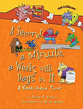 A Second, a Minute, a Week with Days in It: A Book about Time (Math Is Categorical (R))