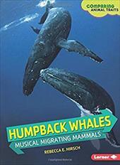 Humpback Whales: Musical Migrating Mammals (Comparing Animal Traits) 22519528