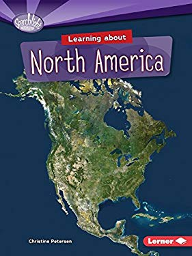 Learning About North America (Searchlight Books)
