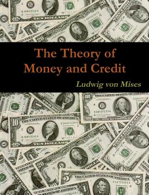 The Theory of Money and Credit 9781467934879