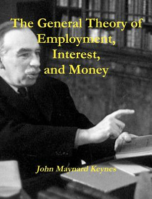 The General Theory of Employment, Interest, and Money 9781467934923