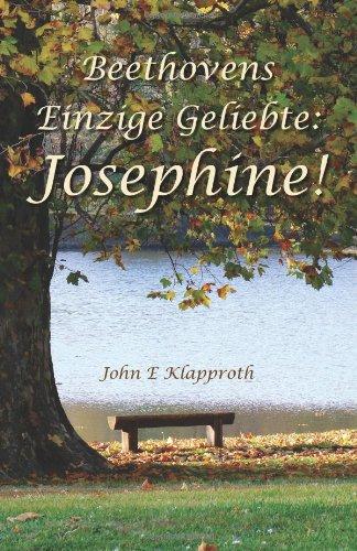 Beethovens Einzige Geliebte: Josephine! 9781467937856