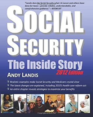 Social Security: The Inside Story, 2012 Edition 9781467970419