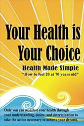 Your Health Is Your Choice 18471553
