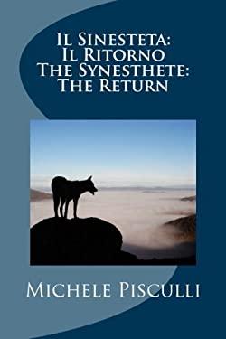 Il Sinesteta: Il Ritorno the Synesthete: The Return 9781468122268