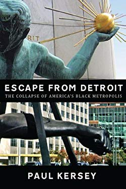 Escape from Detroit: The Collapse of America's Black Metropolis 9781468138535