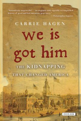 We Is Got Him: The Kidnapping That Changed America 9781468300581