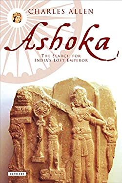 Ashoka: The Search for India's Lost Emperor 9781468300710