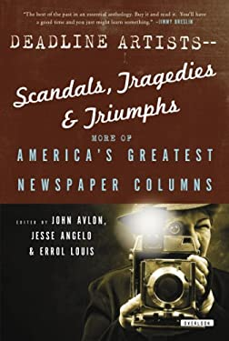 Deadline Artists: Scandals, Tragedies, and Triumphs 9781468301205