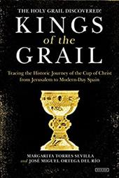Kings of the Grail: Discovering the True Location of the Cup of Christ in Modern-Day Spain 22579205