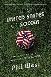 The United States of Soccer: MLS and the Rise of American Soccer Fandom 23556677