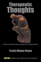 Therapeutic Thoughts: A Book of Modern Poetry (Poetry for All Generations)
